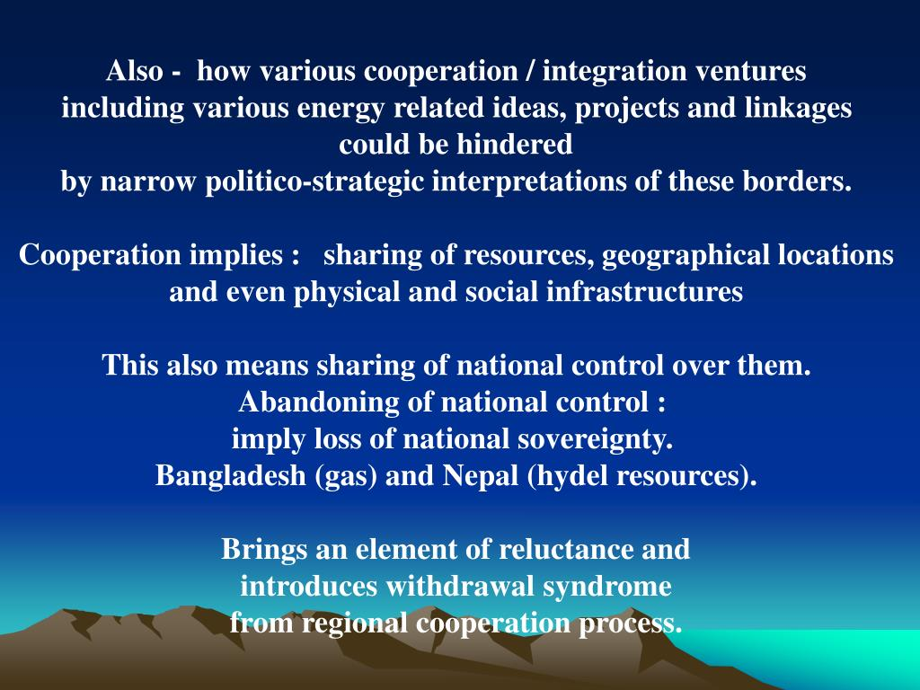 Also -  how various cooperation / integration ventures