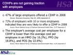 cdhps are not gaining traction with employers