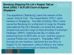 bandung shipping pte ltd v keppel tatlee bank 2003 1 slr 295 court of appeal singapore