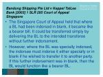 bandung shipping pte ltd v keppel tatlee bank 2003 1 slr 295 court of appeal singapore12