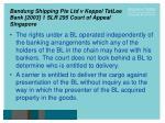 bandung shipping pte ltd v keppel tatlee bank 2003 1 slr 295 court of appeal singapore16