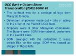 uco bank v golden shore transportation 2005 sghc 65