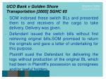 uco bank v golden shore transportation 2005 sghc 6520