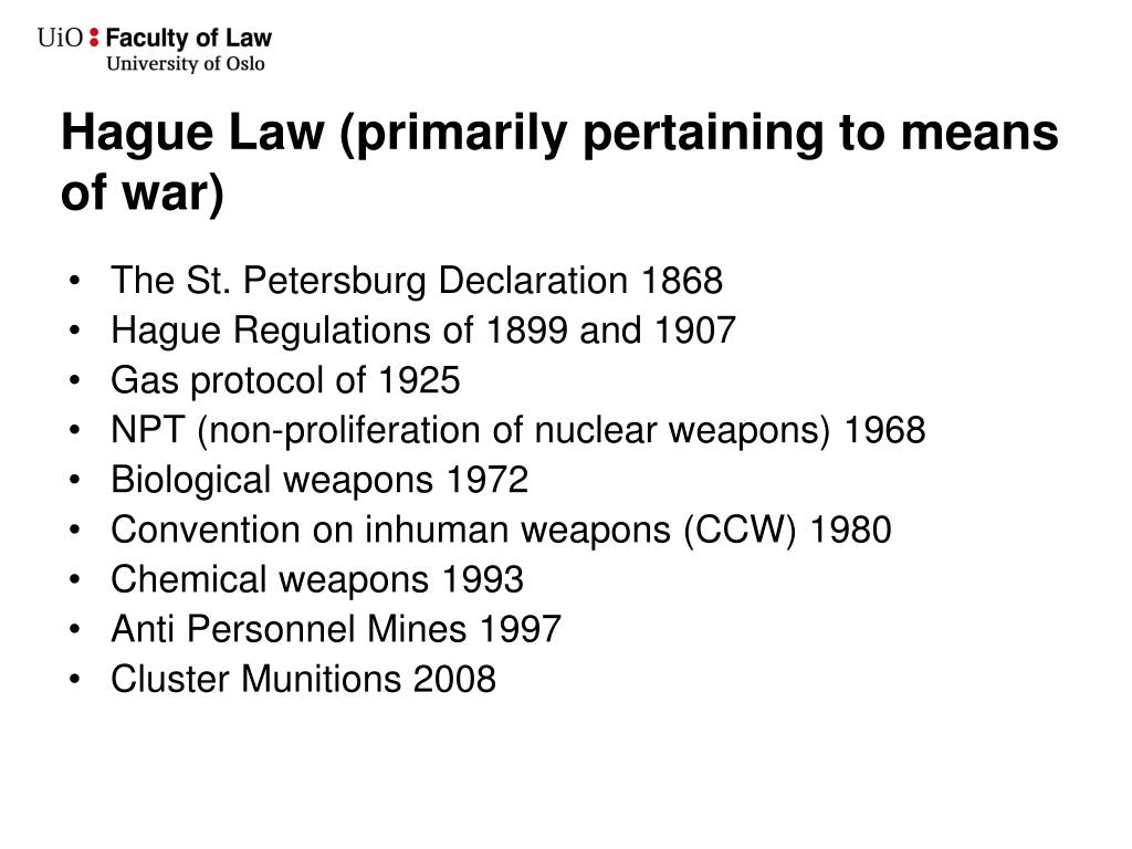 Hague Law (primarily pertaining to means of war)