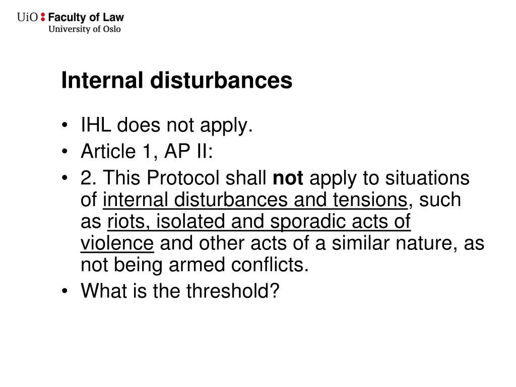 Internal disturbances