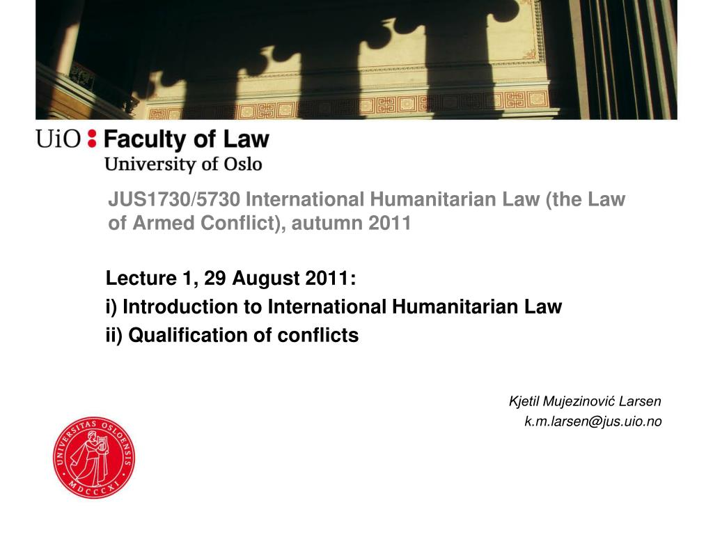 JUS1730/5730 International Humanitarian Law (the Law of Armed Conflict), autumn 2011