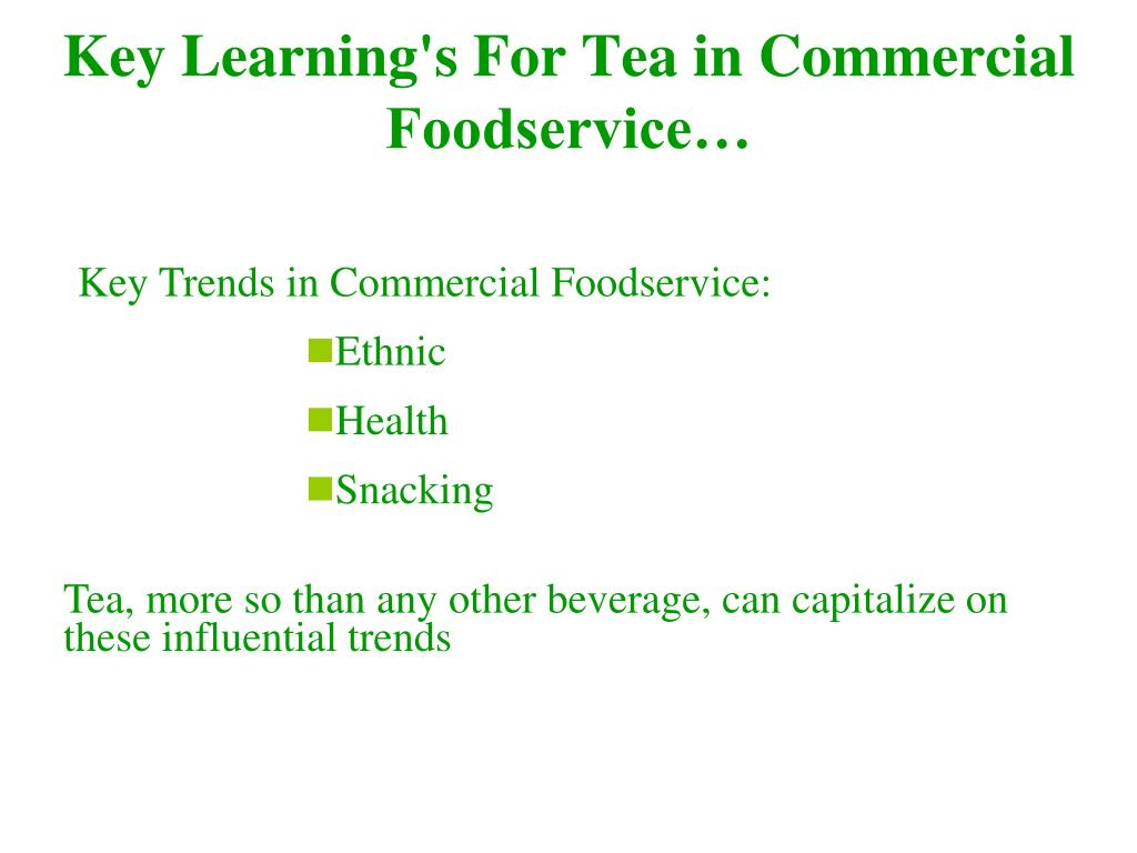 Key Learning's For Tea in Commercial Foodservice…