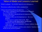 value of model and lessons learned