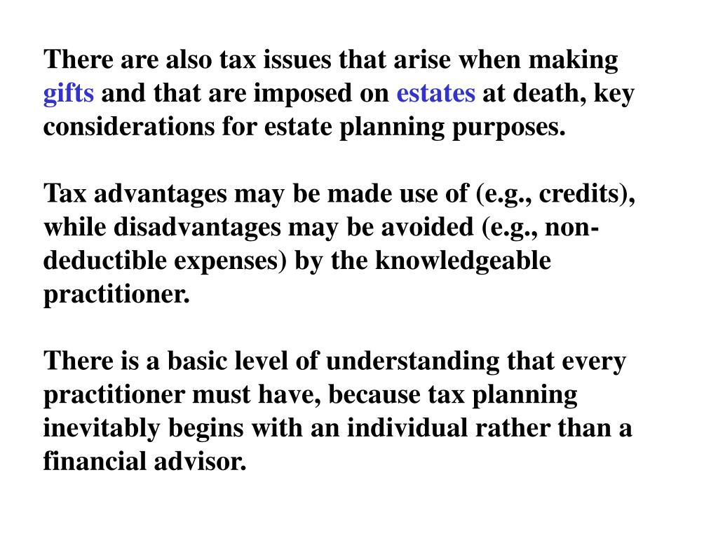 There are also tax issues that arise when making