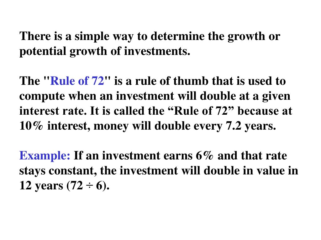 There is a simple way to determine the growth or potential growth of investments.