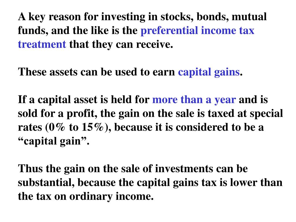 A key reason for investing in stocks, bonds, mutual funds, and the like is the