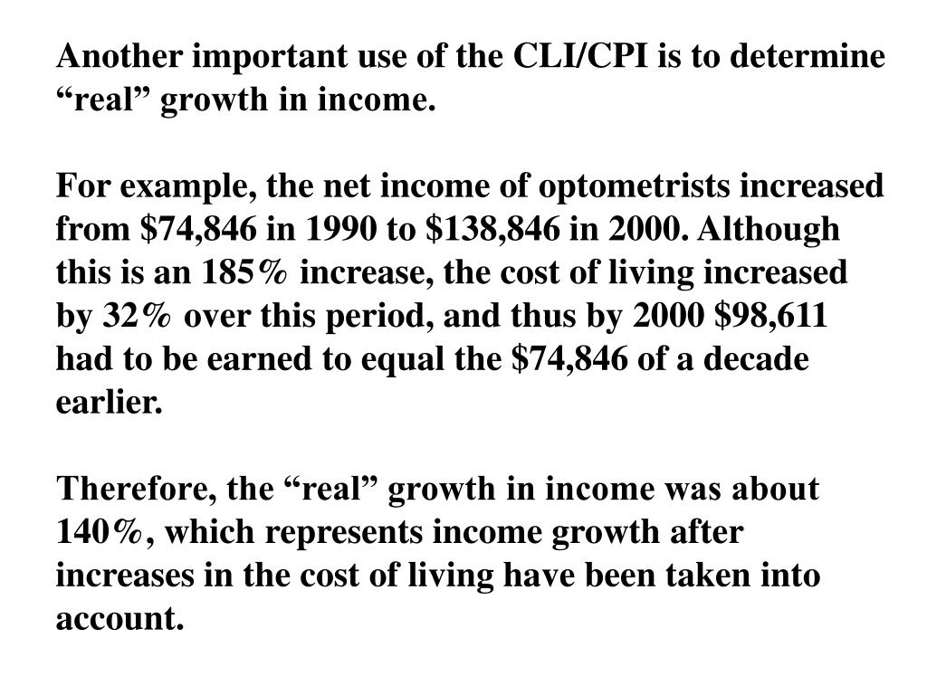 "Another important use of the CLI/CPI is to determine ""real"" growth in income."