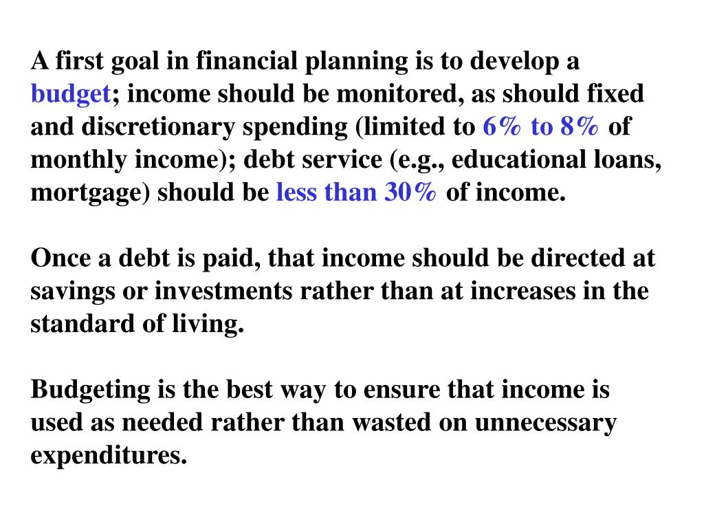 A first goal in financial planning is to develop a