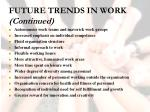 future trends in work continued
