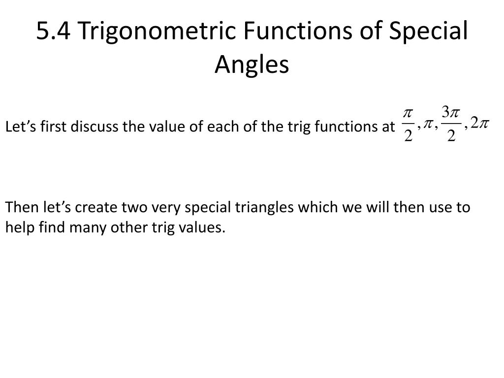 5.4 Trigonometric Functions of Special Angles