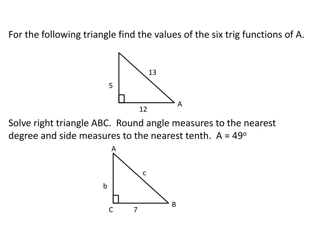 For the following triangle find the values of the six trig functions of A.