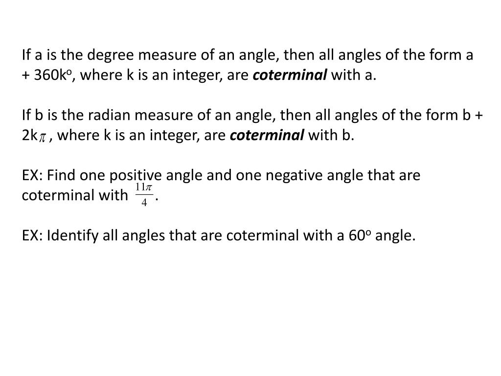 If a is the degree measure of an angle, then all angles of the form a + 360k