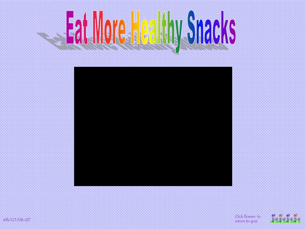 Eat More Healthy Snacks
