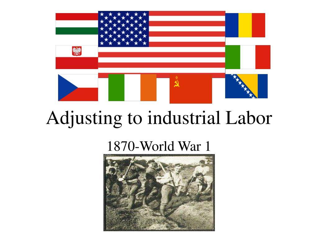 Adjusting to industrial Labor