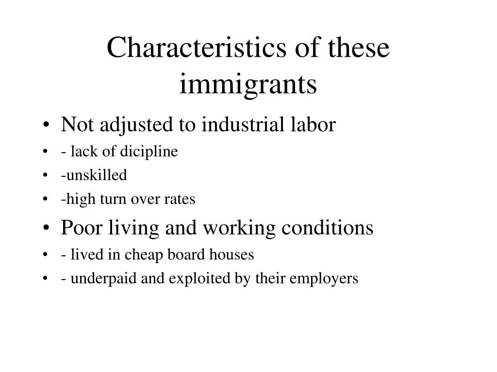 Characteristics of these immigrants