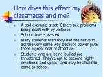 how does this effect my classmates and me7