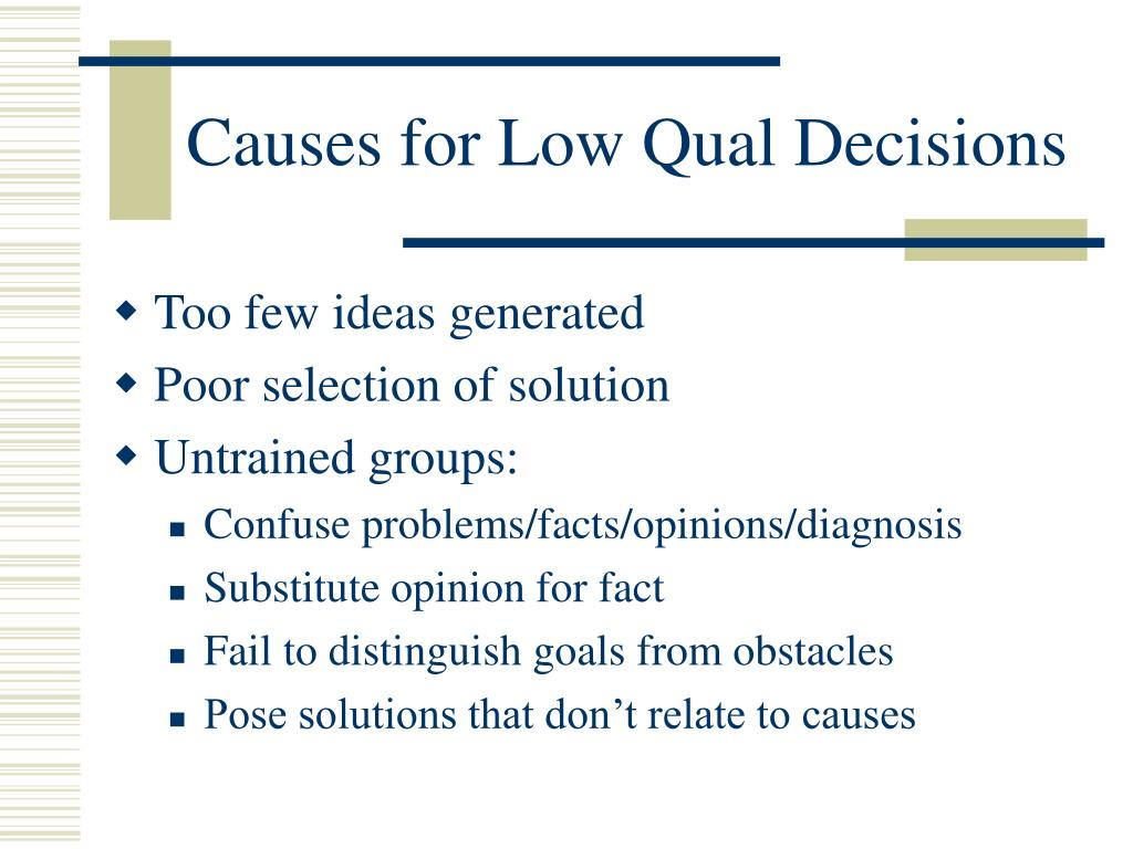 Causes for Low Qual Decisions