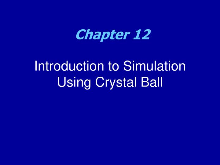 Introduction to simulation using crystal ball