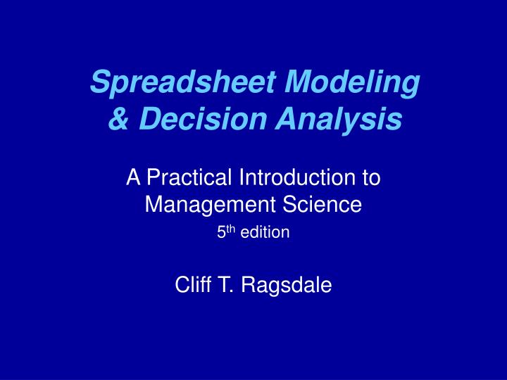 Spreadsheet modeling decision analysis l.jpg