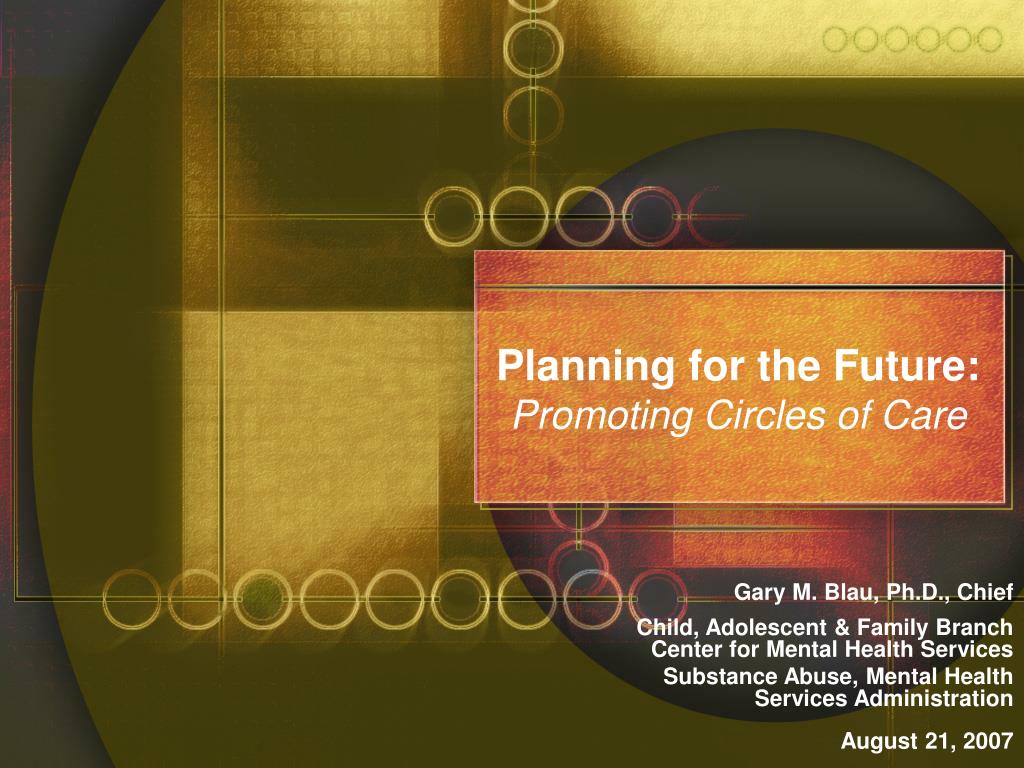 planning for the future promoting circles of care