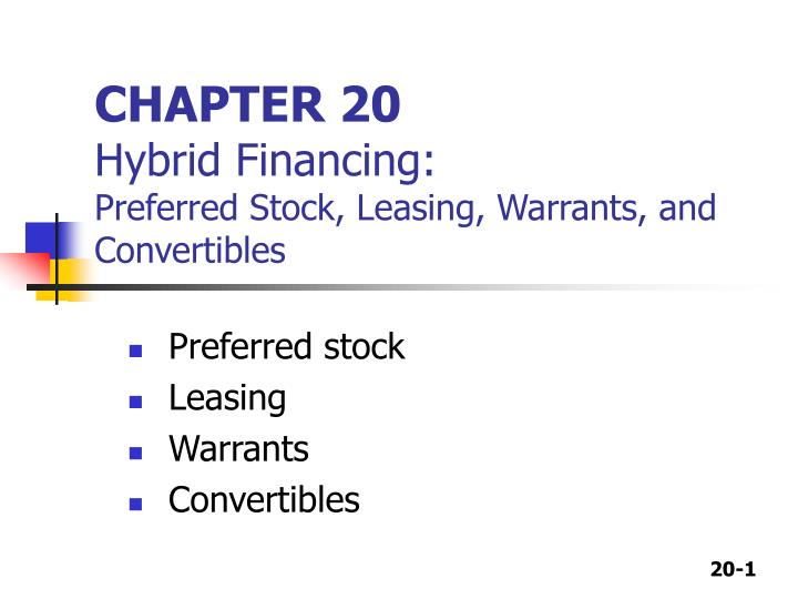 Chapter 20 hybrid financing preferred stock leasing warrants and convertibles l.jpg