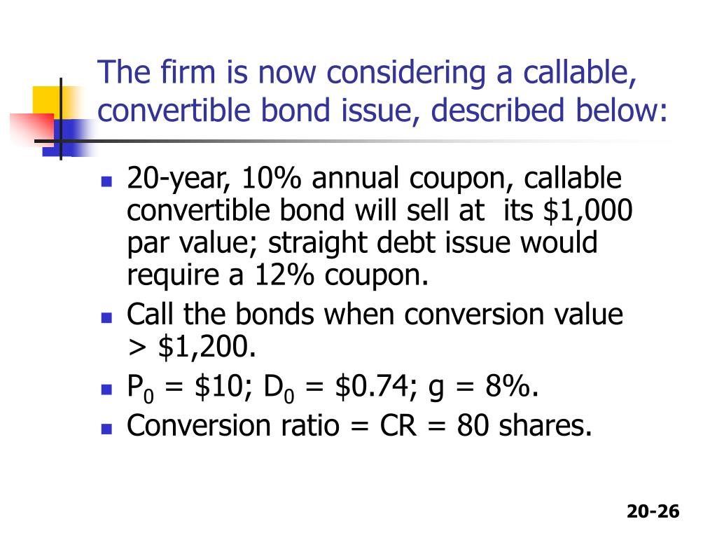The firm is now considering a callable, convertible bond issue, described below: