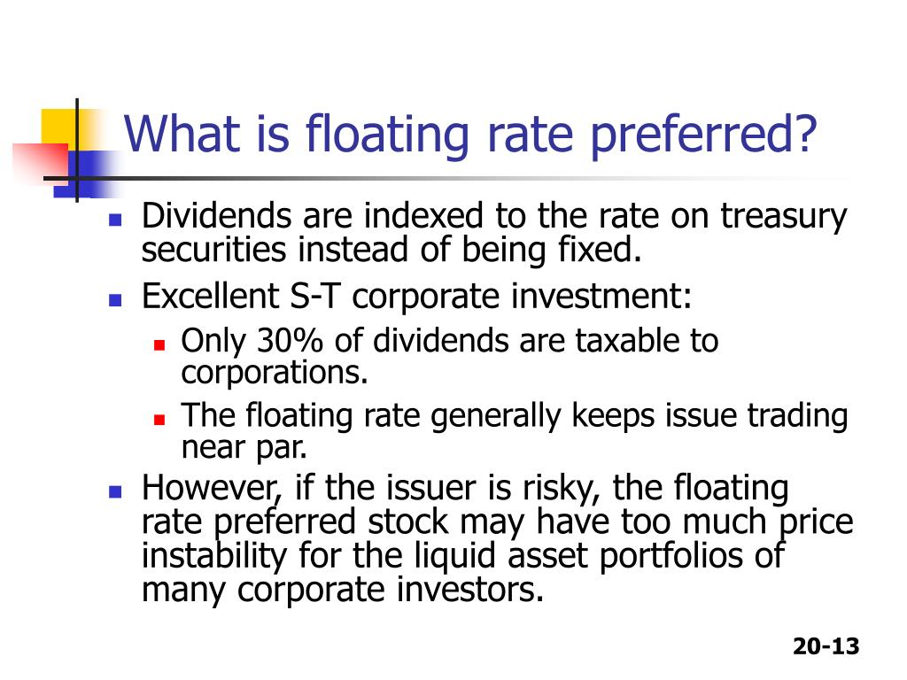 What is floating rate preferred?