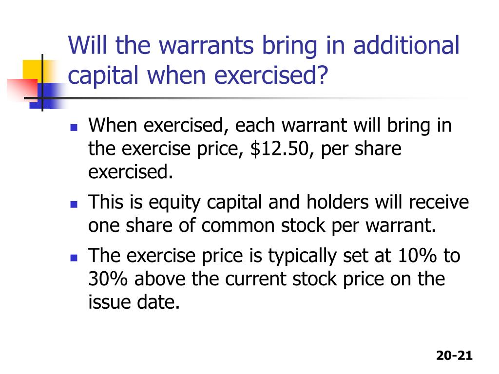 Will the warrants bring in additional capital when exercised?