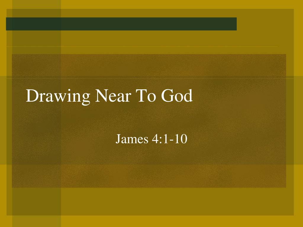 drawing near to god