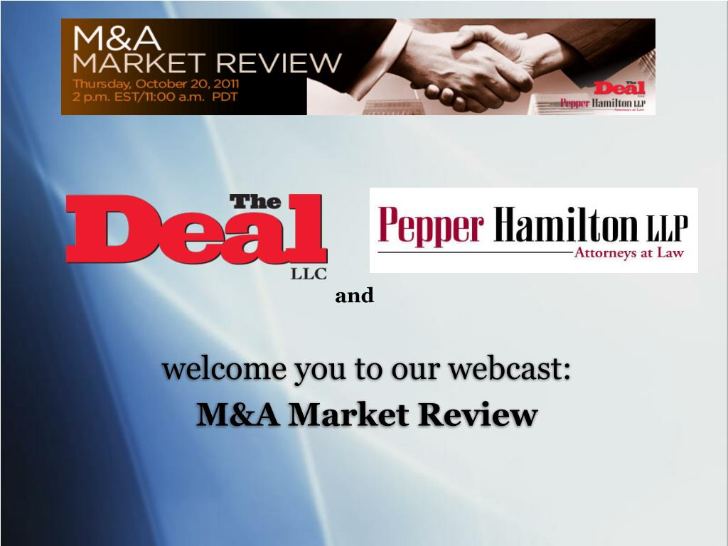 welcome you to our webcast m a market review