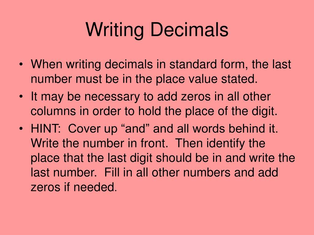 writing decimals This lesson presents reading and writing decimals in words theough the ten-thousandths.