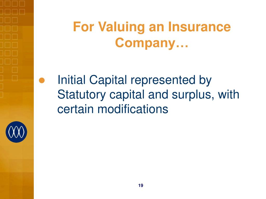 For Valuing an Insurance Company…