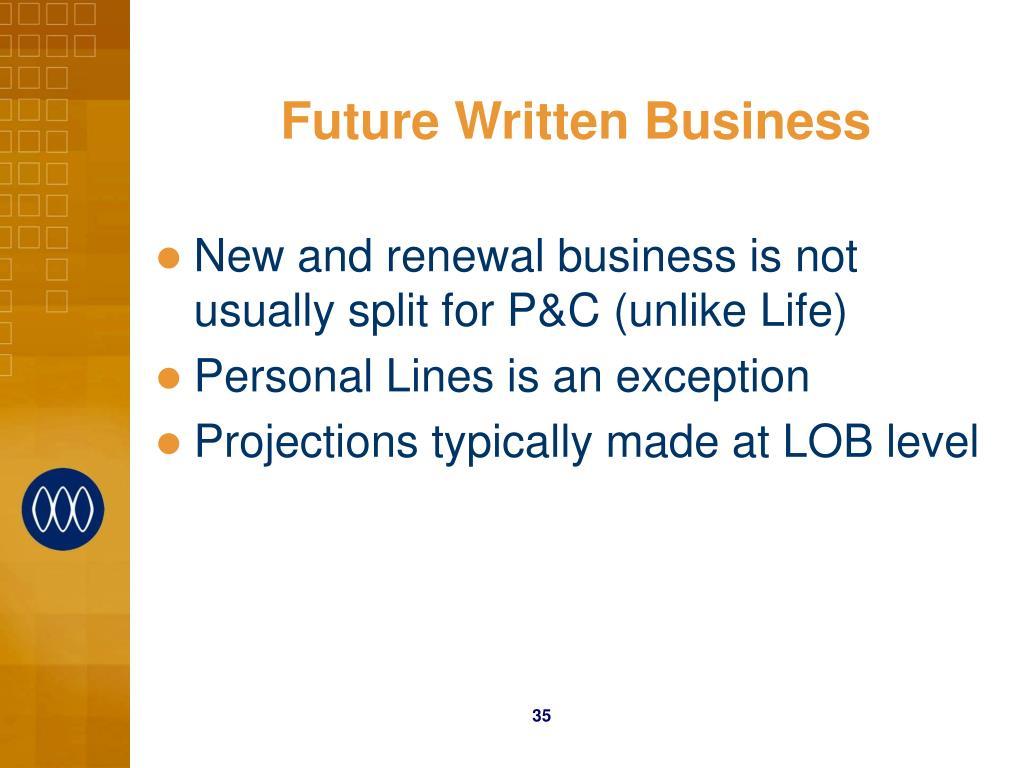 Future Written Business