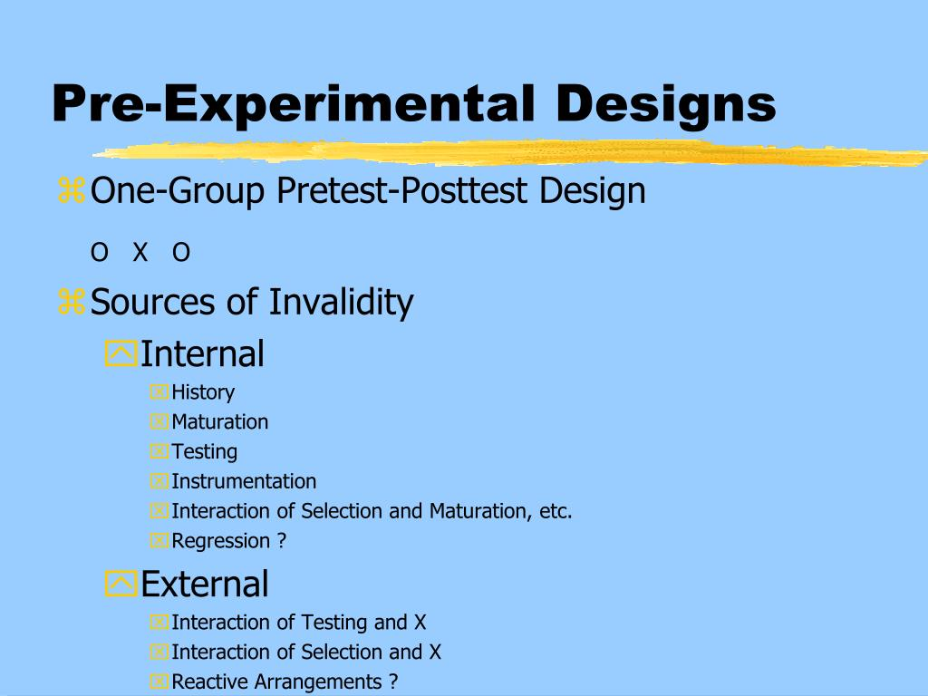 pre experimental design one shot case study Which in itself confounds any study  there are three basic experimental designs,  these three basic designs include: (1) pre-experimental design.