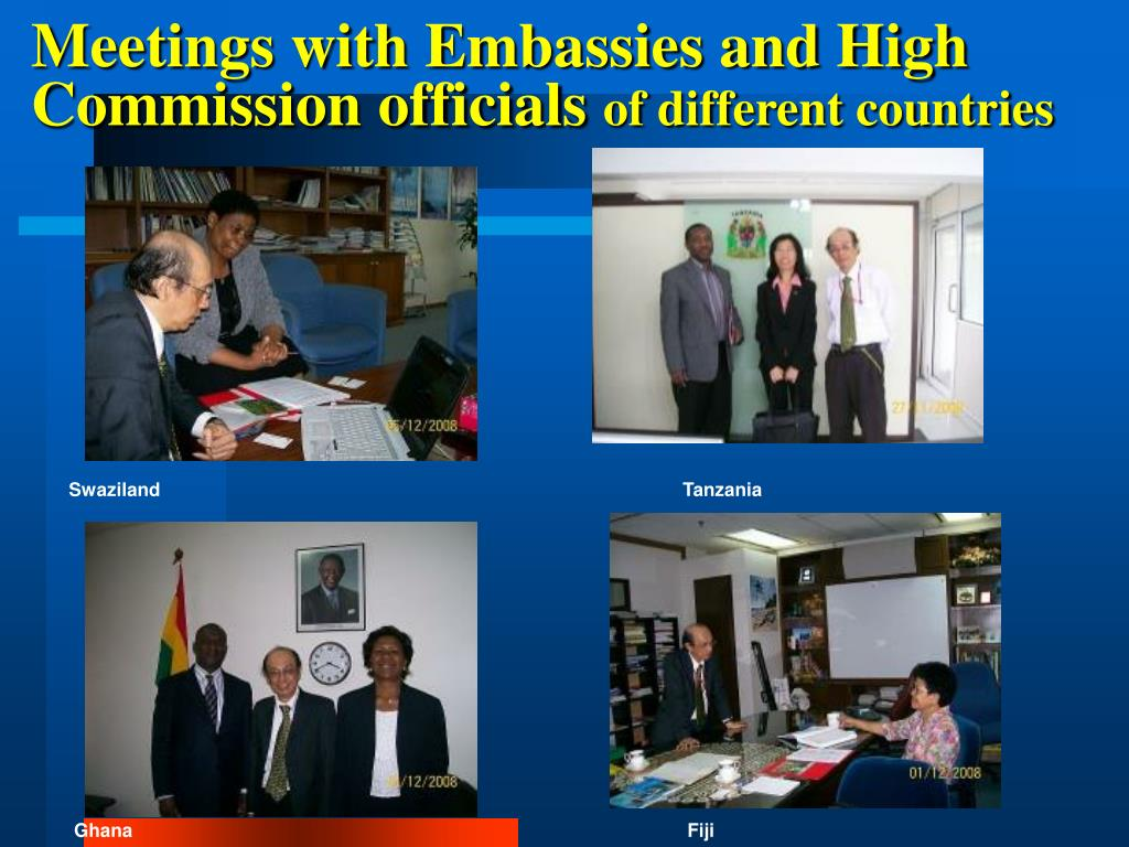 Meetings with Embassies and High Commission officials