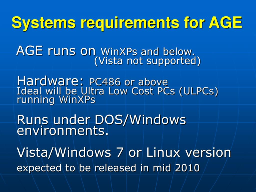 Systems requirements for AGE