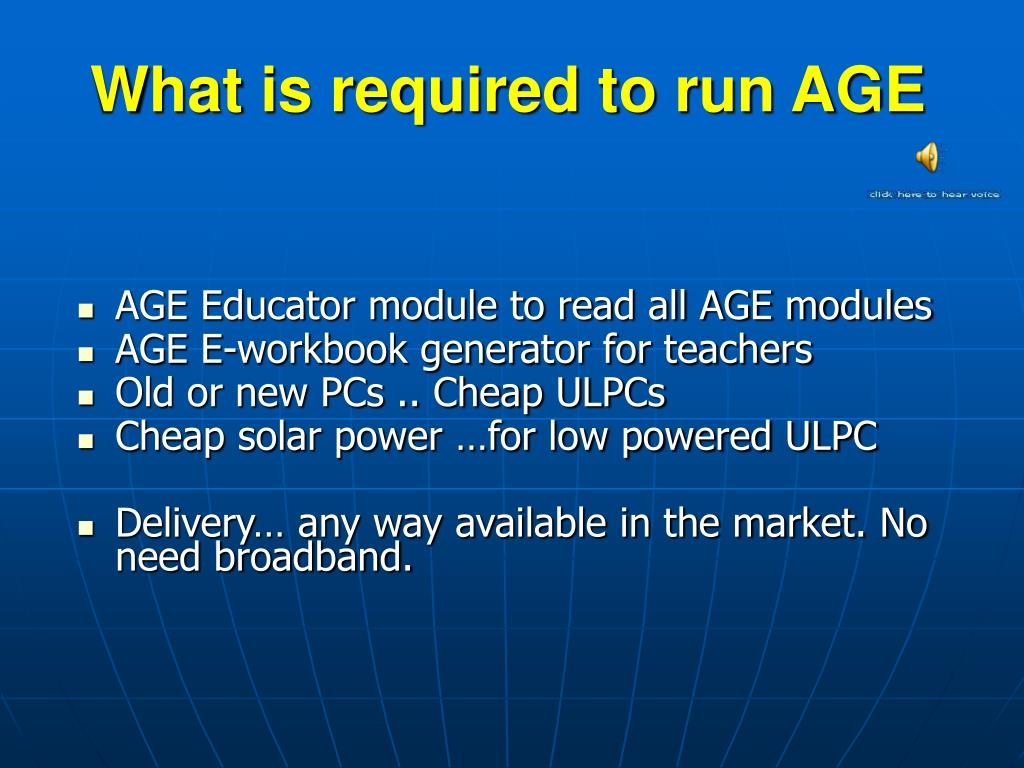 What is required to run AGE