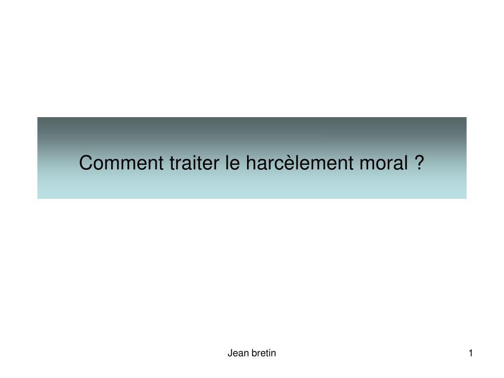 Comment traiter le harcèlement moral ?