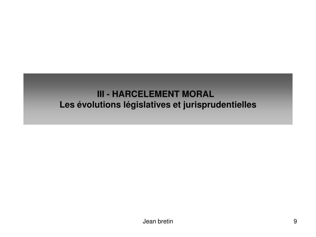 III - HARCELEMENT MORAL