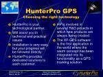 hunterpro gps choosing the right technology