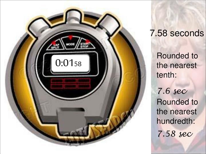 7.58 seconds