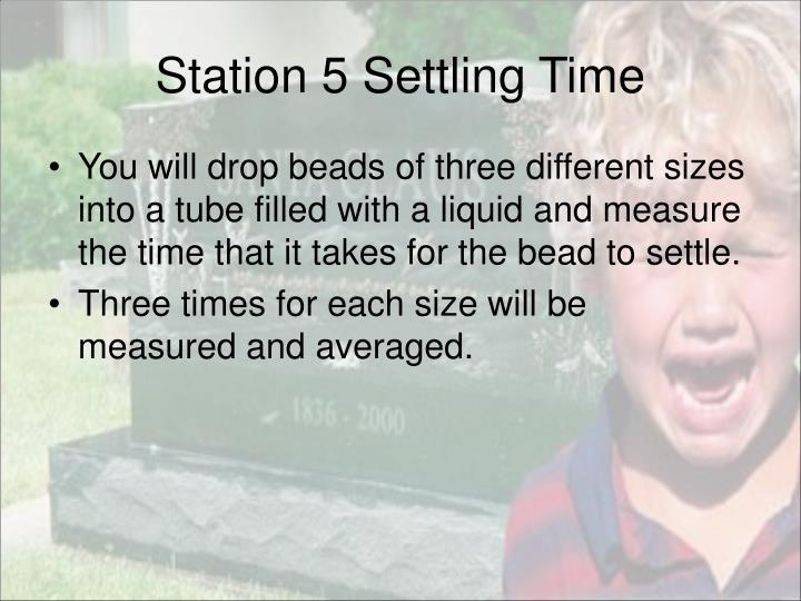 Station 5 Settling Time