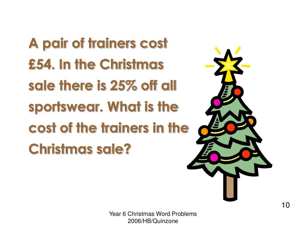 A pair of trainers cost £54. In the Christmas sale there is 25% off all sportswear. What is the cost of the trainers in the Christmas sale?