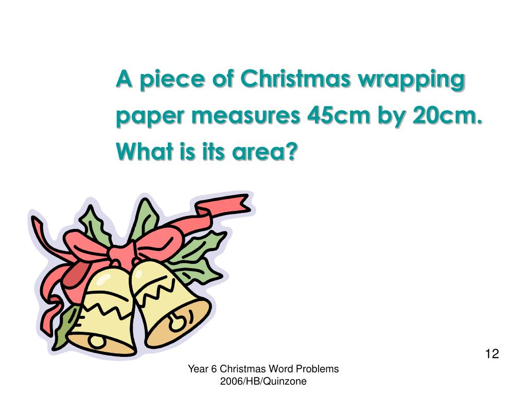 A piece of Christmas wrapping paper measures 45cm by 20cm. What is its area?