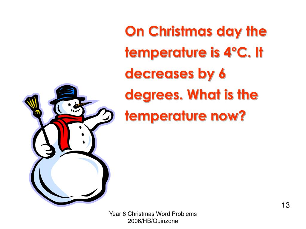 On Christmas day the temperature is 4